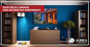 Dicas fáceis e baratas para decorar seu apartamento