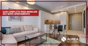 Guia completo para mobiliar seu novo apartamento