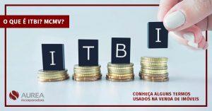 O que é ITBI? E MCMV? Conheça alguns termos usados na venda de imóveis.