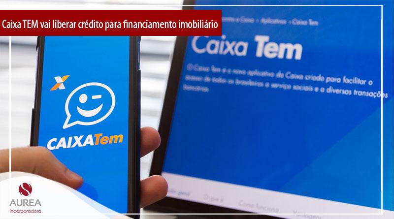 Caixa TEM vai liberar crédito para financiamento imobiliário