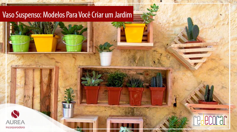 Vaso Suspenso: +53 Modelos Para Você Criar um Jardim Particular