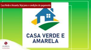 Novo Casa Verde e Amarela já começou! Veja juros e condições de pagamento
